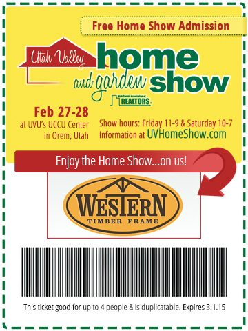 Free Printable Tickets To The 2015 Spring Utah Valley Home And Garden Show Western Timber Frame