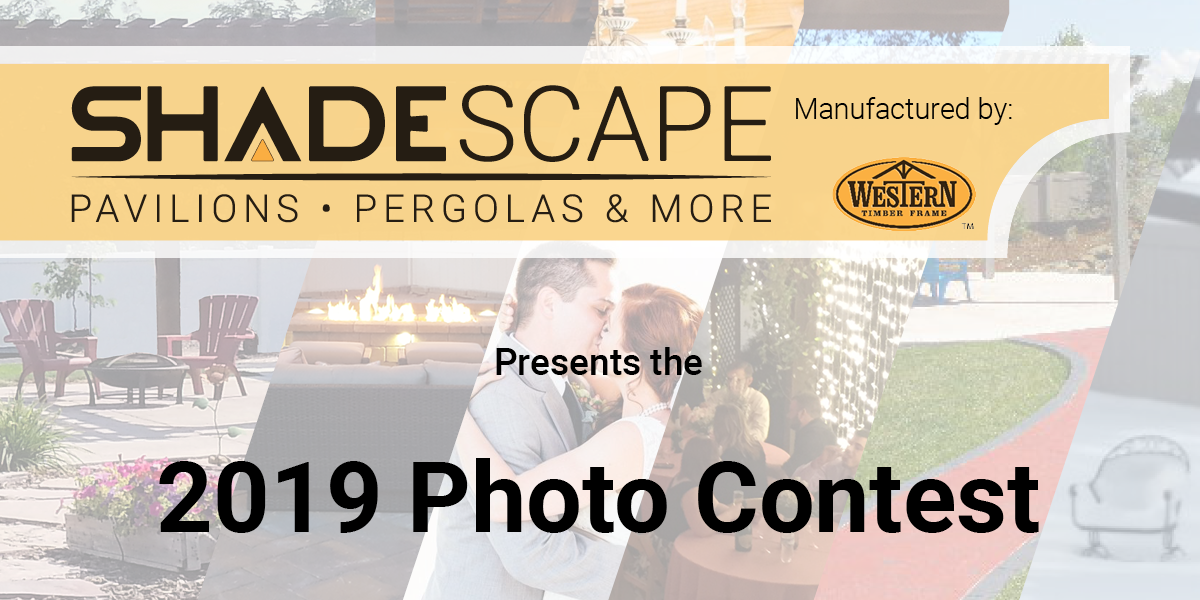 ShadeScape Manufactured by Western Timber Frame Presents The 2019 Photo contest